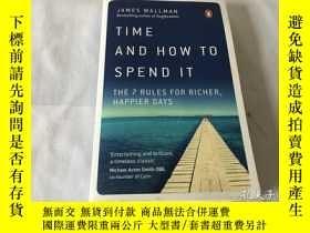 二手書博民逛書店Time罕見and How to Spend It: The 7 Rules for Richer, Happie