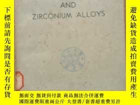 二手書博民逛書店zirconium罕見and zirconium alloys(P423)Y173412