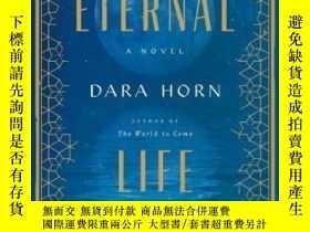 二手書博民逛書店Eternal罕見LifeY364682 Dara Horn W. W. Norton & Compa