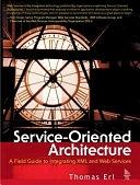 二手書《Service-oriented Architecture: A Field Guide to Integrating XML and Web Services》 R2Y ISBN:0131428985