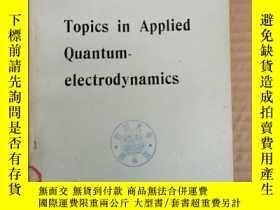 二手書博民逛書店Topics罕見in applied quantum-electrodynamics(P035)Y173412