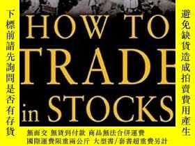 二手書博民逛書店英文原版罕見How to Trade In Stocks 股票大作手操盤術Y130612 Jesse Live