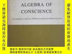 二手書博民逛書店Algebra罕見of Conscience(英語原版 精裝本)