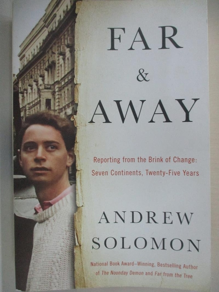 【書寶二手書T3/社會_KR7】Far and Away: Reporting from the Brink of Change_Andrew Solomon