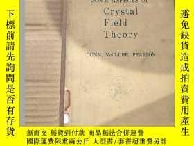 二手書博民逛書店some罕見aspects of crystal field theory(P795)Y173412