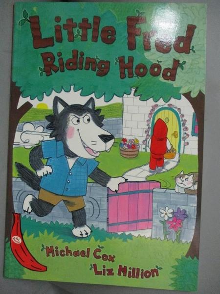 【書寶二手書T2/原文小說_GKI】Little Fred Riding Hood_Cox, Michael/ Millioin, Liz (ILT)