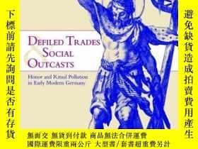 二手書博民逛書店Defiled罕見Trades And Social OutcastsY256260 Kathy Stuart