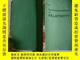 二手書博民逛書店Electromagnetism罕見AND RELATIVITY