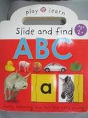 【書寶二手書T2/少年童書_ZBS】Slide and Find Abc: Early Learning Fun For