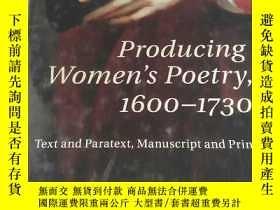 二手書博民逛書店Producing罕見Women s Poetry, 1600–