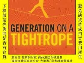 二手書博民逛書店Generation罕見on a Tightrope: A Portrait of Today s College
