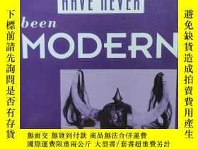 二手書博民逛書店we罕見have never been modern(Nous n avons jamais été modern