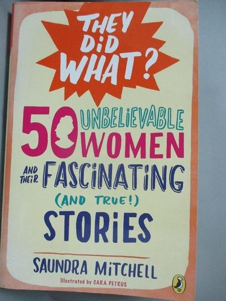 【書寶二手書T1/原文書_HRZ】50 Unbelievable Women and Their Fascinating…