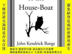 二手書博民逛書店The罕見Pursuit of the House-BoatY410016 John Kendrick Ban