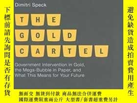 二手書博民逛書店The罕見Gold Cartel: Government Intervention On Gold The Meg