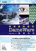 二手書博民逛書店《學會遠端遙控-Dame Ware徹底活用》 R2Y ISBN: