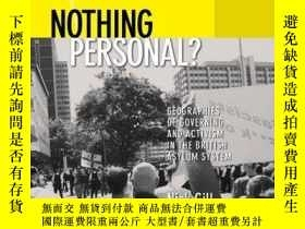 二手書博民逛書店Nothing罕見Personal?: Geographies of Governing and Activism