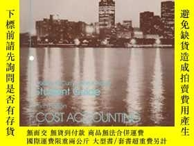 二手書博民逛書店Student罕見Guide Cost Accounting: A Managerial Emphasis-學生指