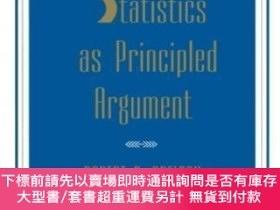 二手書博民逛書店Statistics罕見As Principled ArgumentY464532 Robert P. Abe