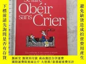 二手書博民逛書店Se罕見Faire Obéir Sans Crier法文法語法國原版Y385290 Barbara Unell