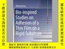 二手書博民逛書店Bio-inspired罕見Studies on Adhesion of a Thin Film on a Rig