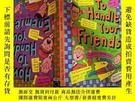 二手書博民逛書店how罕見to handle your friends 如何對待你的朋友,Y200392
