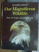 【書寶二手書T8/動植物_PHF】Our Magnificent Wildlife