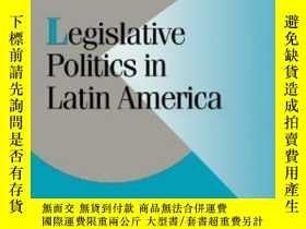 二手書博民逛書店Legislative罕見Politics In Latin AmericaY255562 Scott Mor