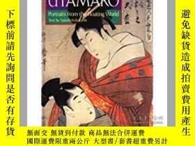 二手書博民逛書店Utamaro:罕見Portraits from the Flo