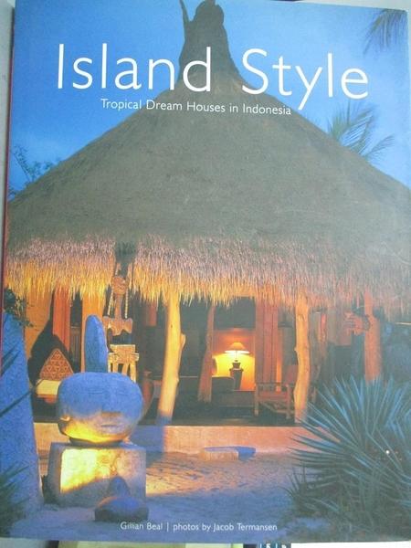 【書寶二手書T2/設計_JDH】Island Style: Tropical Dream Houses in Indon