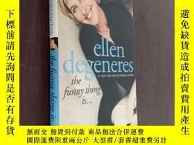 二手書博民逛書店The罕見Funny Thing Is...Y12880 Ellen DeGeneres 著 simon &a