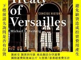 二手書博民逛書店The罕見Treaty Of VersaillesY364682 Michael S. Neiberg Oxf