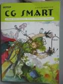 【書寶二手書T8/電腦_ZDP】CG SMART 2 電腦繪圖創作教學-3Way of Art Creation…_AK