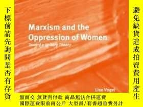 二手書博民逛書店Marxism罕見And The Oppression Of WomenY364682 Lise Vogel