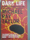 【書寶二手書T8/原文小說_ICW】DARK LIFE_Michael Ray Taylor
