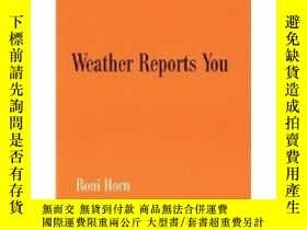 二手書博民逛書店Roni罕見Horn: Weather Reports YouY237948 Roni Horn 著 Ste