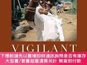 二手書博民逛書店Vigilant罕見Things: On Thieves, Yoruba Anti-Aesthetics, and