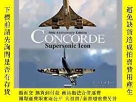二手書博民逛書店Concorde罕見Supersonic Icon (damaged)-協和超音速圖標(損壞)Y414958