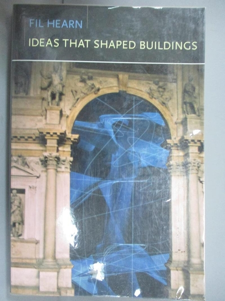 【書寶二手書T7/設計_IEL】Ideas That Shaped Buildings_Hearn, M. F./ Hearn, Fil