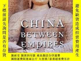 二手書博民逛書店China罕見between Empires: The Northern and Southern Dynasti