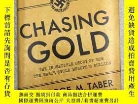 二手書博民逛書店Chasing罕見Gold: The Incredible St
