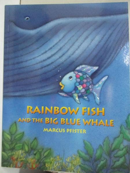 【書寶二手書T2/原文小說_KS8】Rainbow Fish and the Big Blue Whale_Pfister, Marcus