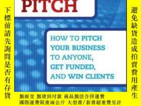 二手書博民逛書店Here s罕見the Pitch: How to Pitch Your Business to Anyone,