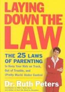二手書 Laying Down the Law: The 25 Laws of Parenting to Keep Your Kids on Track, Out of Trouble, and ( R2Y 1579545858