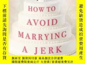 二手書博民逛書店How罕見To Avoid Marrying A Jerk: T
