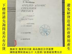 二手書博民逛書店applied罕見atomic collision physics volume 5(P1779A)Y1734