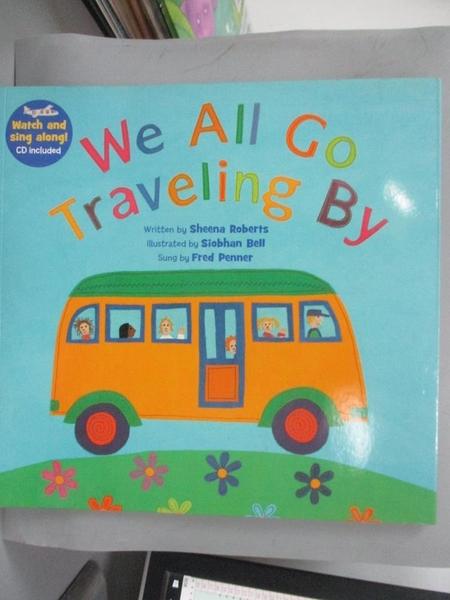 【書寶二手書T2/少年童書_KGR】We All Go Traveling By_Sheena Roberts, Siobhan Bell, Fred Penner