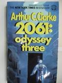 【書寶二手書T1/原文小說_AG5】2061:Odyssey Three_Arthur C. Clarke