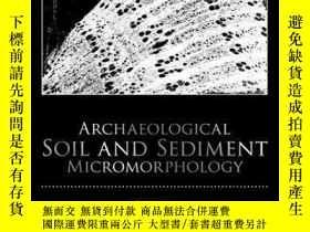 二手書博民逛書店Archaeological罕見Soil and Sediment MicromorphologyY41001