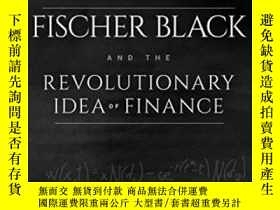 二手書博民逛書店Fischer罕見Black And The Revolutionary Idea Of FinanceY46